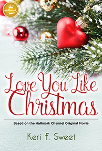 Love You Like Christmas Book Cover Hallmark Publishing