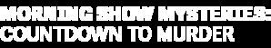 DIGI19-HMM-MorningShowMysteries-CountdowntoMurder-LeftAlign-Logo-340x200.png