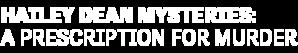 DIGI19-HMM-HaileyDeanMysteries-APrescriptionForMurder-LeftAlign-Logo-340x200.png