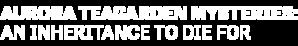 DIGI19-HMM-AuroraTeagardenMysteries-AnInheritancetoDieFor-LeftAlign-Logo-340x200.png