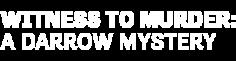 DIGI19-HMM-DarrowandDarrow-WitnessToMurder-LeftAlign-Logo-340x200.png