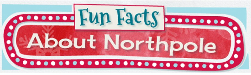 Northpole - Fun Facts