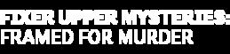 DIGI19-HMM-FixerUpperMysteries-FramedForMurder-LeftAlign-Logo-340x200.png