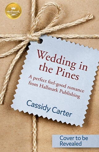 Wedding in the Pines Book Cover Hallmark Publishing