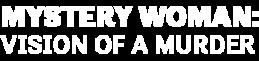 MysteryWoman-VisionofAMurder-Logo-LeftAlign-340x200.png